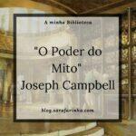 Joseph Campbell e 'O Poder do Mito'