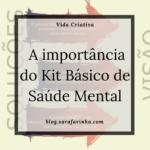 A importância do Kit Básico de Saúde Mental