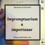 Impromptuarium a importunar – um ponto de situação