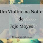 'Um Violino na Noite' de Jojo Moyes