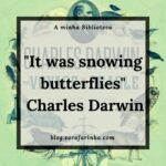 """It was snowing butterflies"" de Charles Darwin"