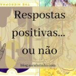 Respostas positivas… ou não