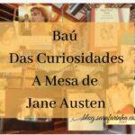 Baú das Curiosidades: A mesa de Jane Austen