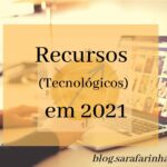 Recursos (tecnológicos) em 2021 (6 meses em revisão – parte 4)